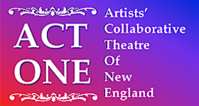 ACT ONE Artists' Collaborative Theatre of New England