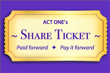 "<strong>ACT ONE's new ""Share Ticket""</strong>"